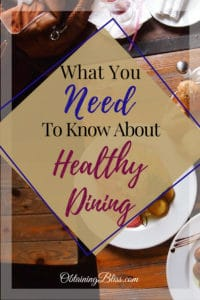 Learn how to eat healthy while traveling and dining at a restaurant. Read what you need to know about healthy dining and you'll have no problem sticking to your healthy eating plans. #healthy #healthyeating #diet #cleandiet #healthydining #foodie #traveldining #healthytraveling #goodeats