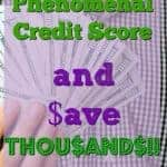 How to Get a Phenomenal Credit Score and Save Thousands