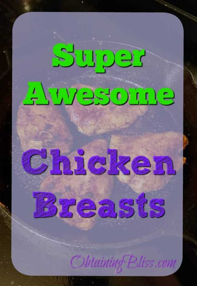 Super Awesome Chicken Breasts