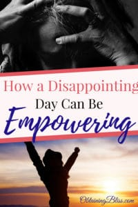 Ever have that one kind of day where one thing after another goes wrong? The world sucks and it's hard to see the positive in anything. Read now to learn how a disappointing day can actually be empowering. #depression #anxiety #empowerment #personalgrowth #personaldevelopment #badday #intentionalliving #motivation #selfcare