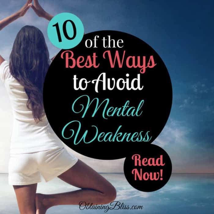 10 of the Best Ways to Avoid Mental Weakness