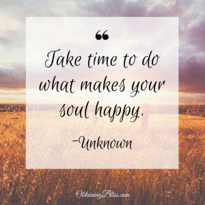 Do what makes your soul happy.