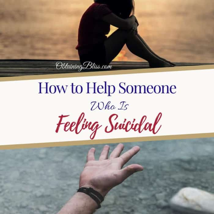How to Help Someone Who is Feeling Suicidal