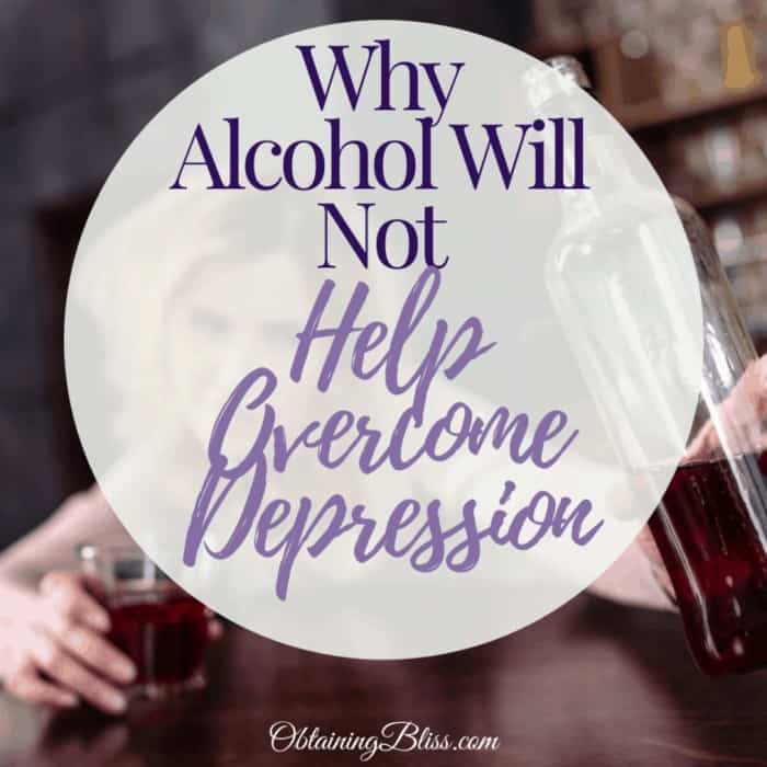Why Alcohol Will Not Help Overcome Depression