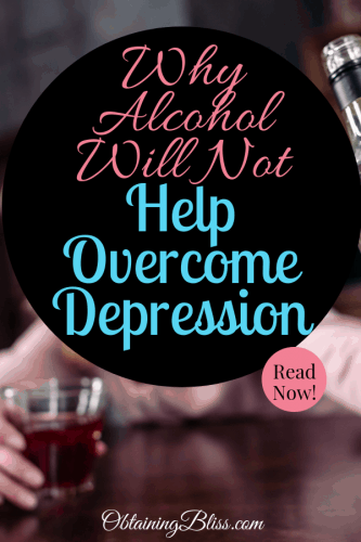 Alcohol Won't Help Overcome Depression