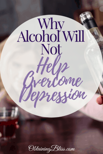Alcohol Will Not Help You Overcome Depression