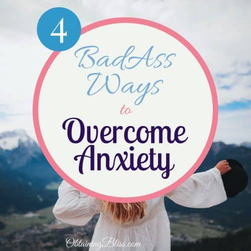 BadAss Ways to Overcome Anxiety