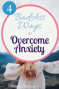 Four Badass ways to overcome anxiety.