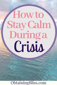 How to Stay Calm in a Crisis