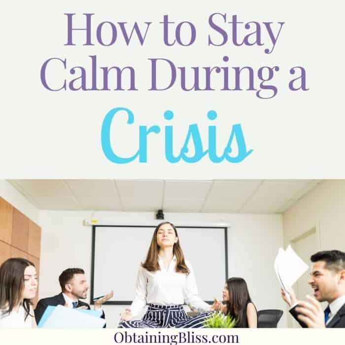 How To Stay Calm During A Crisis