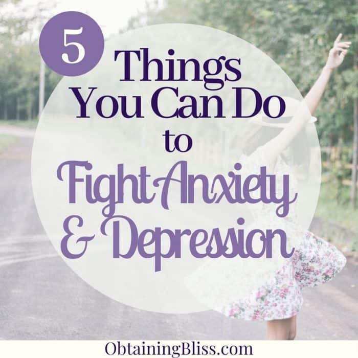 5 Things You Can Do to Fight Depression & Anxiety
