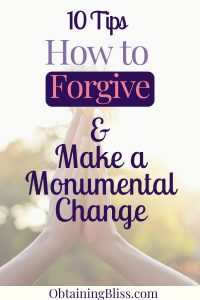 How to Forgive and Make a Monumental Change