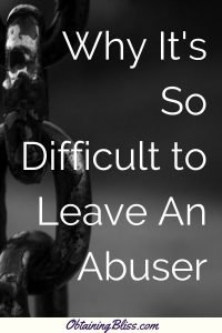 Why It's So Very Difficult to Leave an Abuser