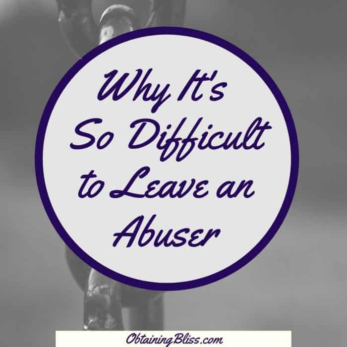 Why It's So Difficult to Leave an Abuser