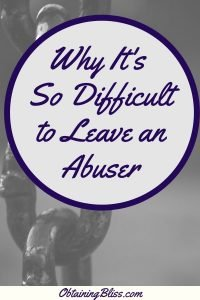 Why It's Insanely Difficult to Leave an Abuser